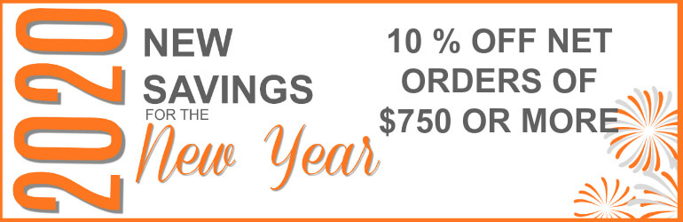2020 New Savings for the New Year - 10% off net orders of $750 or more